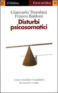 Foto Cover di Disturbi psicosomatici, Libro di Giancarlo Trombini,Franco Baldoni, edito da Il Mulino