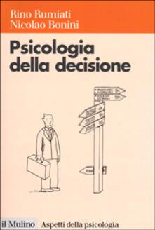 Psicologia della decisione - Rino Rumiati,Nicolao Bonini - copertina