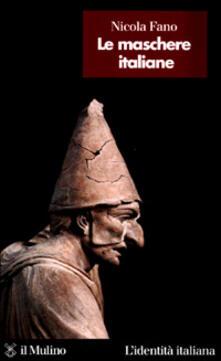 Le maschere italiane - Nicola Fano - copertina