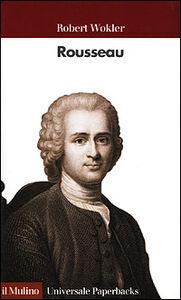 Foto Cover di Rousseau, Libro di Robert Wokler, edito da Il Mulino