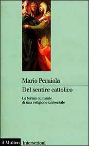 Libro Del sentire cattolico Mario Perniola
