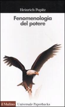 Fenomenologia del potere. Autorità, dominio, violenza, tecnica - Heinrich Popitz - copertina