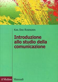 Introduzione allo studio della comunicazione - K. Erik Rosengren - copertina