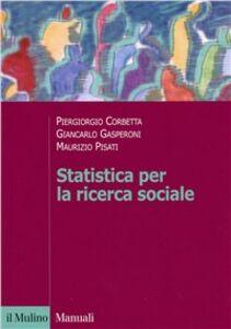 Libro Statistica per la ricerca sociale Piergiorgio Corbetta , Giancarlo Gasperoni , Maurizio Pisati