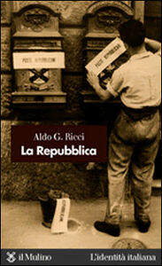 Foto Cover di La Repubblica, Libro di Aldo G. Ricci, edito da Il Mulino
