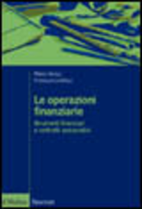 Libro Le operazioni finanziarie. Strumenti finanziari e contratti assicurativi Mario Anolli , Rossella Locatelli