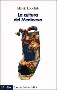 La cultura del Medioevo (400-1400) - Marcia L. Colish - copertina