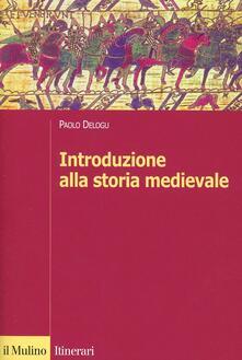 Introduzione alla storia medievale - Paolo Delogu - copertina