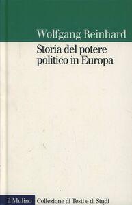 Libro Storia del potere politico in Europa Wolfgang Reinhard