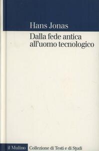 Dalla fede antica all'uomo tecnologico