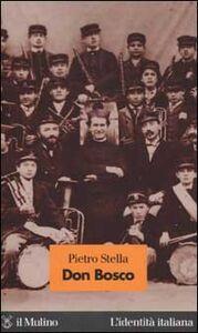 Foto Cover di Don Bosco, Libro di Pietro Stella, edito da Il Mulino