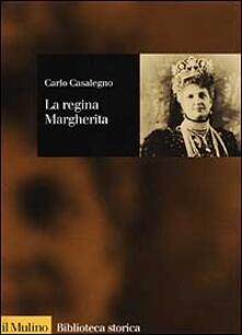 La regina Margherita - Carlo Casalegno - copertina