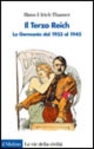 Libro Il Terzo Reich. La Germania dal 1933 al 1945 Hans U. Thamer