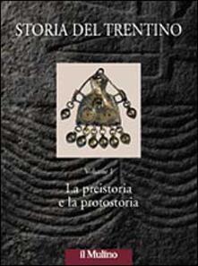 Steamcon.it Storia del Trentino. Vol. 1: La preistoria e la protostoria. Image