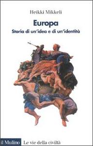 Libro Europa. Storia di un'idea e di un'identità Heikki Mikkeli