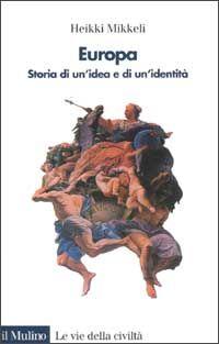 Europa. Storia di un'idea e di un'identità