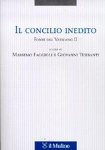 Foto Cover di Il Concilio inedito. Fonti del Vaticano II, Libro di  edito da Il Mulino