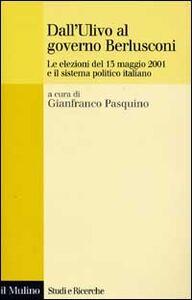 Libro Dall'Ulivo al governo Berlusconi. Le elezioni del maggio 2001 e il sistema politico italiano