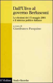 DallUlivo al governo Berlusconi. Le elezioni del maggio 2001 e il sistema politico italiano.pdf