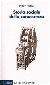 Storia sociale della conoscenza. Da Gutenberg a Diderot
