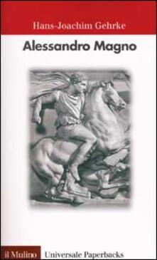 Alessandro Magno - Hans-Joachim Gehrke - copertina