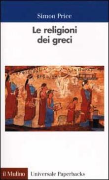 Le religioni dei greci - Simon Price - copertina
