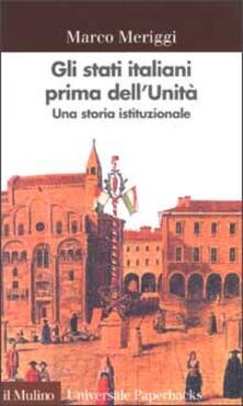 Mercatinidinataletorino.it Gli Stati italiani prima dell'unità. Una storia istituzionale Image