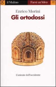 Gli ortodossi - Enrico Morini - copertina