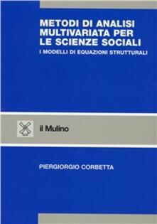 Charun.it Metodi di analisi multivariata per le scienze sociali. I modelli di equazioni strutturali Image
