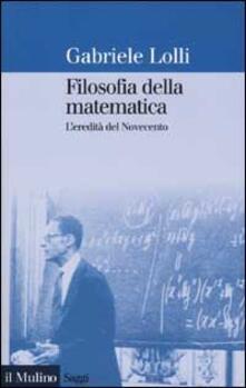Ilmeglio-delweb.it Filosofia della matematica. L'eredità del Novecento Image