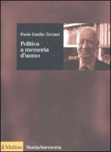 Libro Politica a memoria d'uomo Paolo E. Taviani