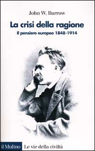 Libro La crisi della ragione. Il pensiero europeo 1848-1914 John W. Burrow
