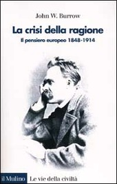 La crisi della ragione. Il pensiero europeo 1848-1914