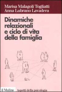 Foto Cover di Dinamiche relazionali e ciclo di vita della famiglia, Libro di Marisa Malagoli Togliatti,Anna Lubrano Lavadera, edito da Il Mulino