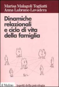 Libro Dinamiche relazionali e ciclo di vita della famiglia Marisa Malagoli Togliatti , Anna Lubrano Lavadera