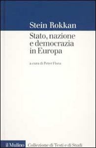 Libro Stato, nazione e democrazia in Europa Stein Rokkan