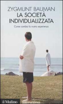 La società individualizzata. Come cambia la nostra esperienza - Zygmunt Bauman - copertina