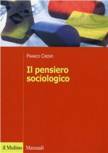 Libro Il pensiero sociologico Franco Crespi
