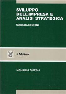 Libro Sviluppo dell'impresa e analisi strategica Maurizio Rispoli