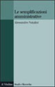 Libro Le semplificazioni amministrative Alessandro Natalini