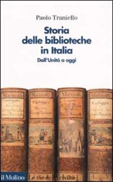 Camfeed.it Storia delle biblioteche in Italia. Dall'unità a oggi Image