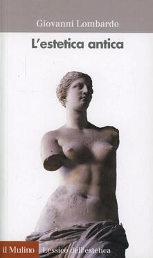 L' estetica antica - Giovanni Lombardo - copertina