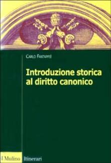 Introduzione storica al diritto canonico - Carlo Fantappiè - copertina