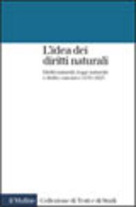 Libro L' idea dei diritti naturali. Diritti naturali, legge naturale e diritto canonico 1150-1625 Brian Tierney