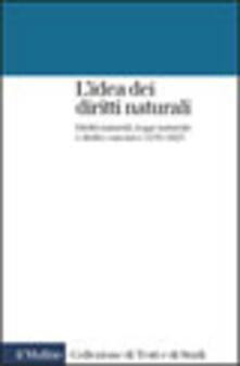 L idea dei diritti naturali. Diritti naturali, legge naturale e diritto canonico 1150-1625.pdf