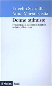 Donne ottimiste. Femminismo e associazioni borghesi nell'Otto e Novecento