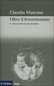 Oltre il femminismo. Le donne nella società pluralista