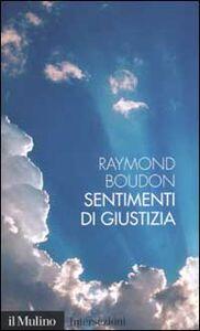 Foto Cover di Sentimenti di giustizia, Libro di Raymond Boudon, edito da Il Mulino