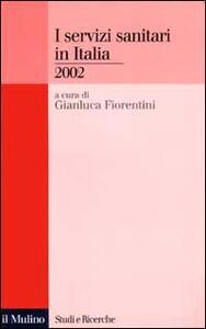 I servizi sanitari in Italia 2002