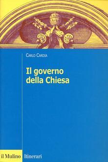 Il governo della Chiesa - Carlo Cardia - copertina